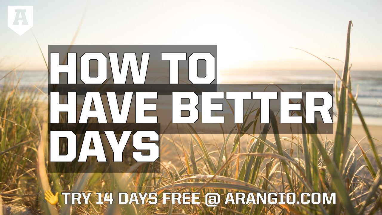 How to Have Better Days
