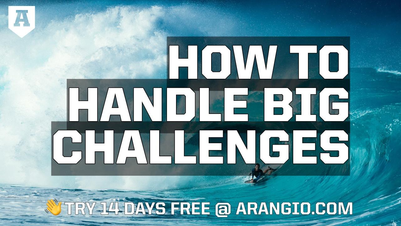 How to Handle Big Challenges