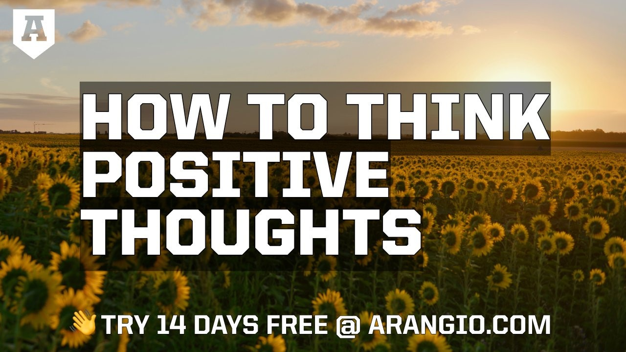 How to Think Positive Thoughts