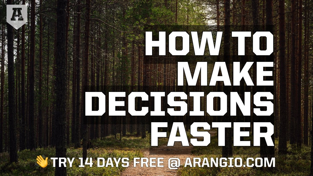 How to Make Decisions Faster