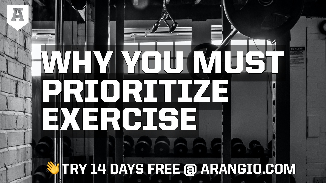 Why You Must Prioritize Exercise