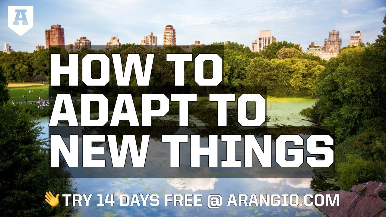 How to Adapt to New Things