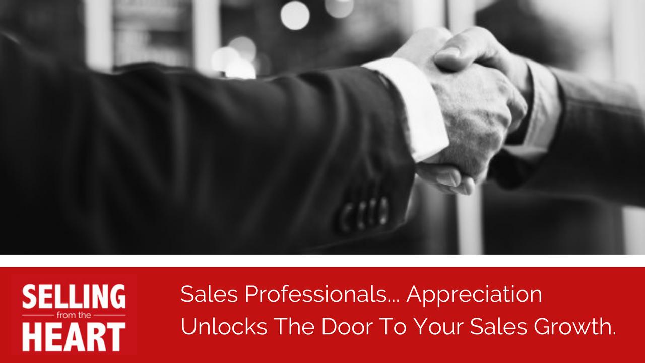 Sales Professionals, Appreciation Unlocks The Door to your Sales Growth