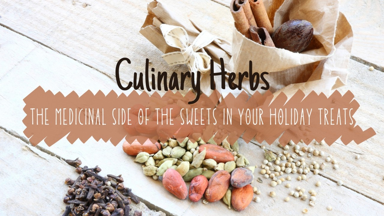 cardamom, cinnamon and star anise on a white wooden table with the words 'culinary herbs: the medicinal side of the sweets in your holiday treats