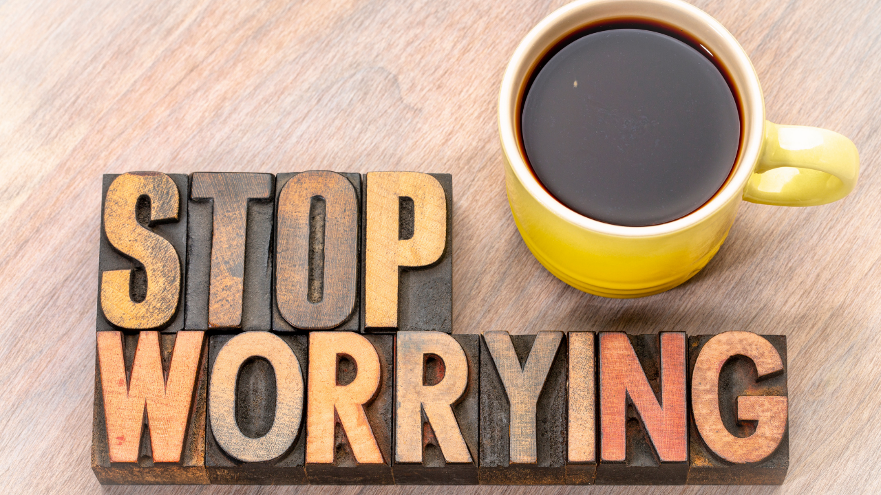 Coffee, Text Blocks that says Stop Worrying