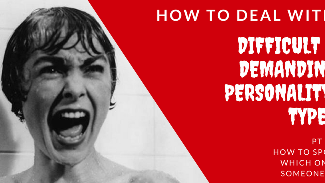 How to Deal With Different--and Difficult--Personality Types Pt 1