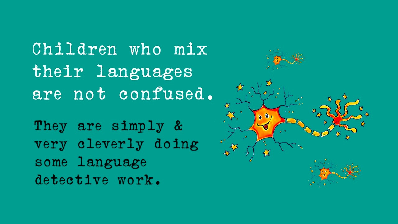 Turquoise background with a cartoon neuron and the words 'Children who mix their languages are not confused. They are simply and very cleverly doing some language detective work.'