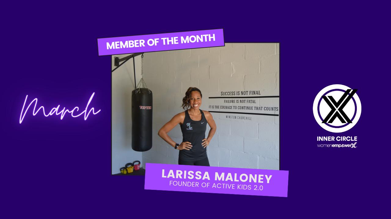 Member of the Month Spotlight Larissa Maloney