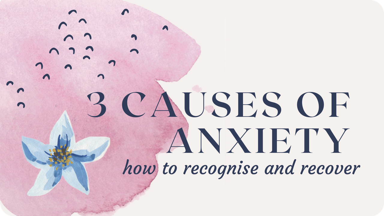 3 causes of anxiety blog cover