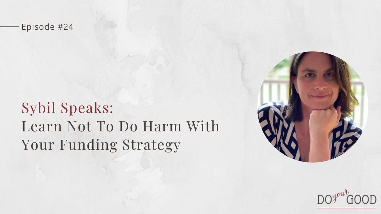 Learn Not To Do Harm With Your Funding Strategy