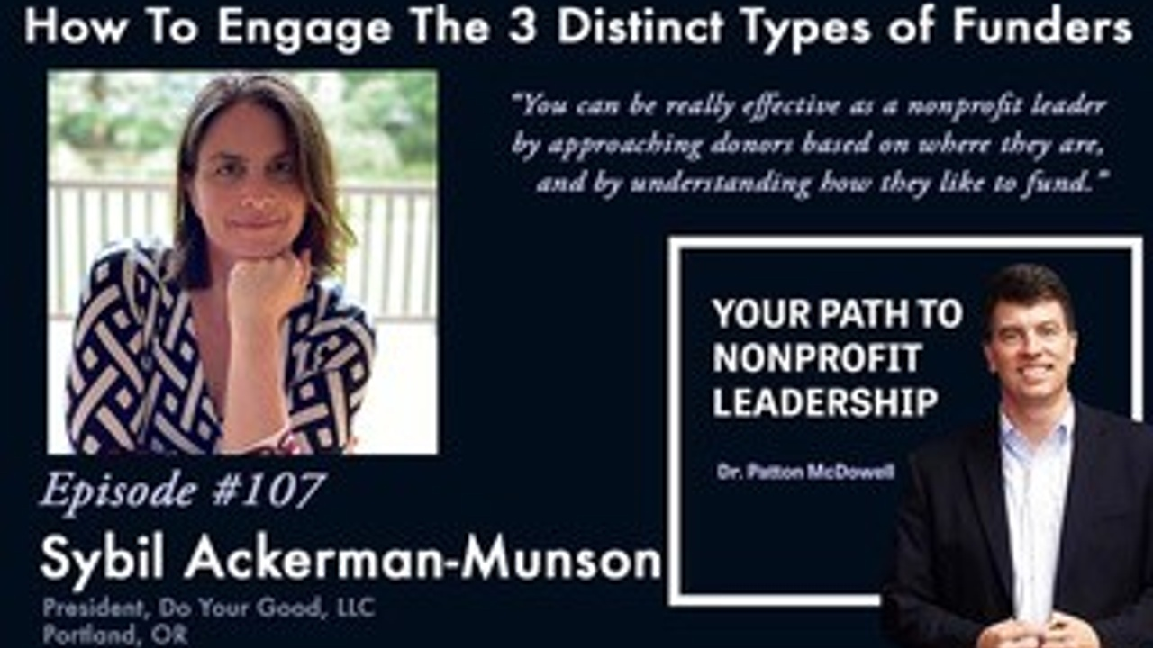 Guest Feature: How To Engage The 3 Distinct Types of Funders (Sybil Ackerman-Munson)