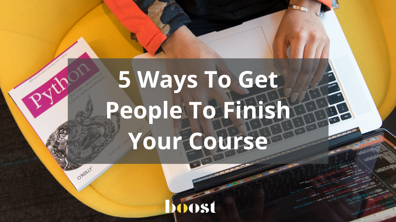 Blog post title is five ways to get people to finish your course
