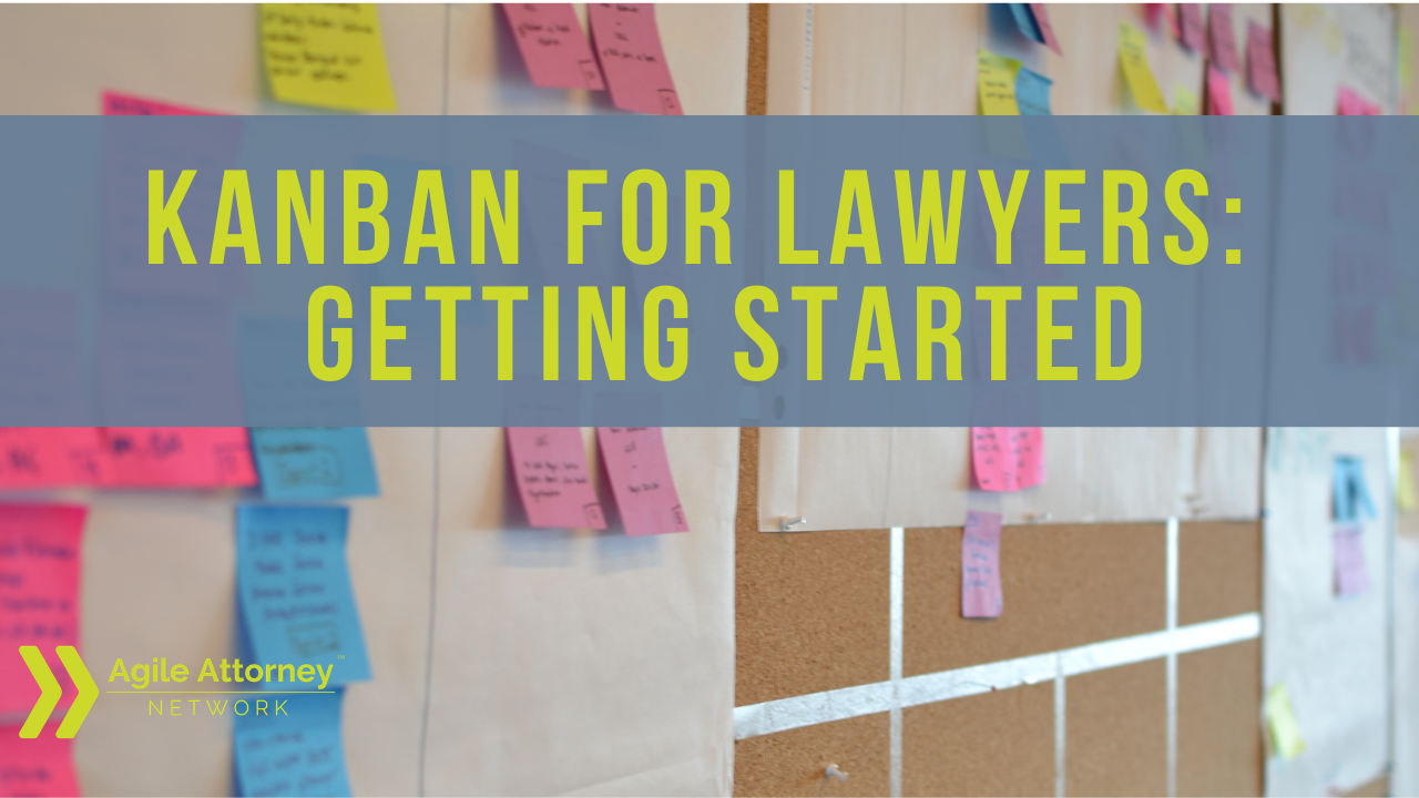 Kanban For Lawyers: Getting Started
