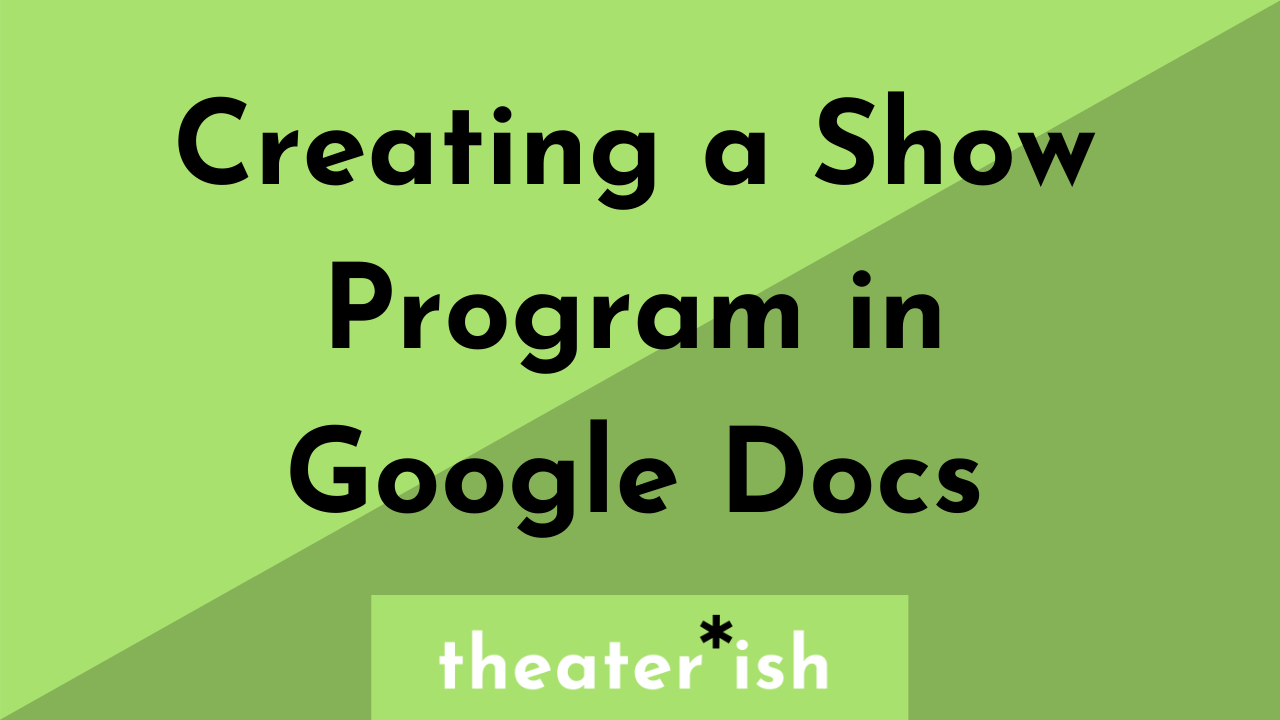 How to Create a Show Program in Google Drive Within Playbill Template Word