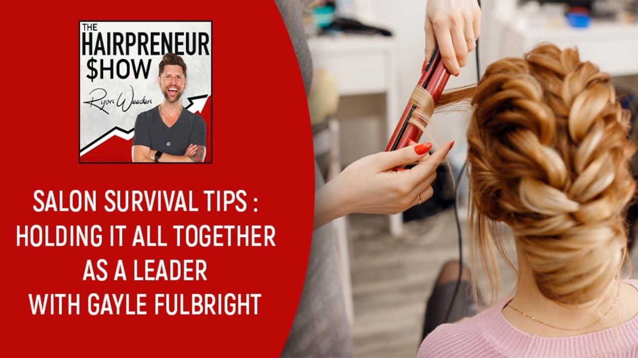 THS 28 | Salon Survival Tips