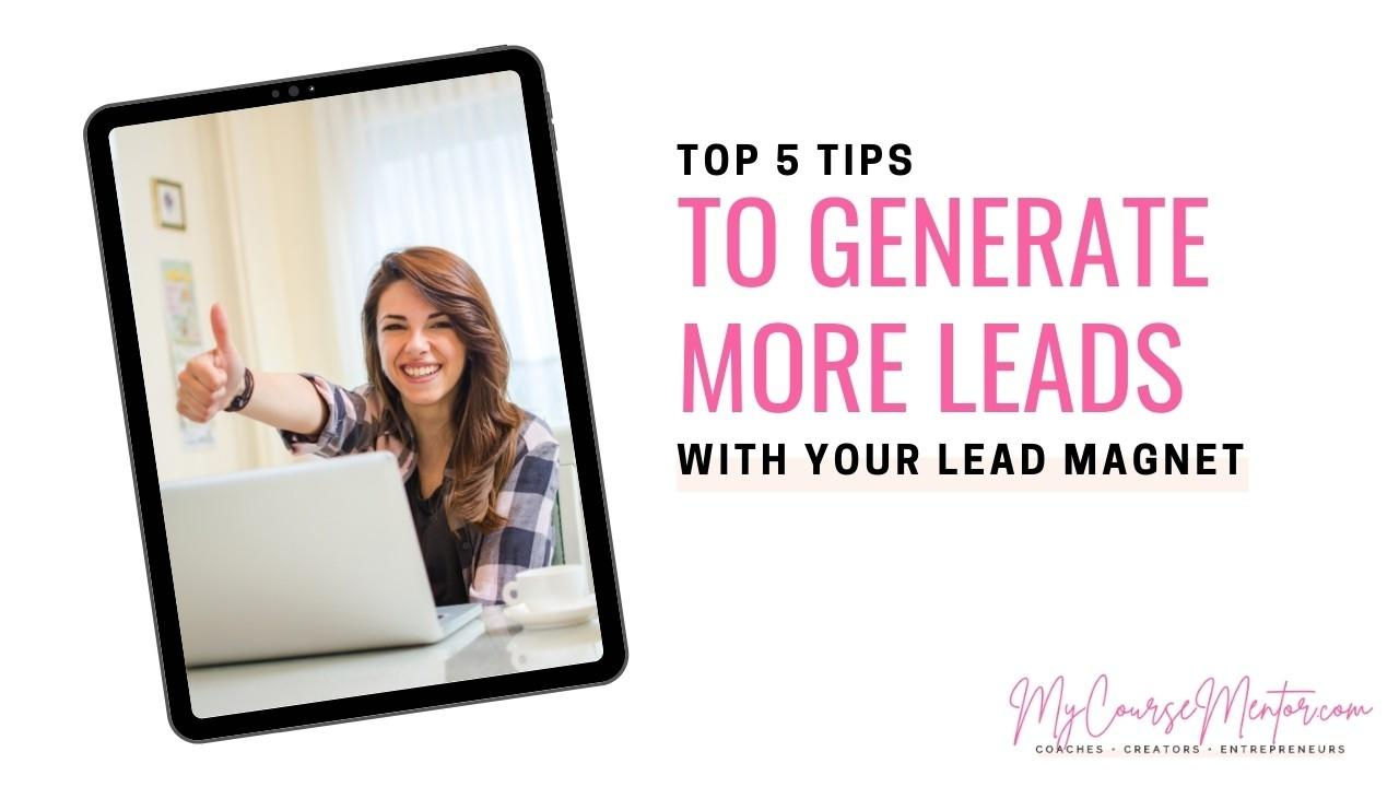 Generate More Leads with your lead magnet