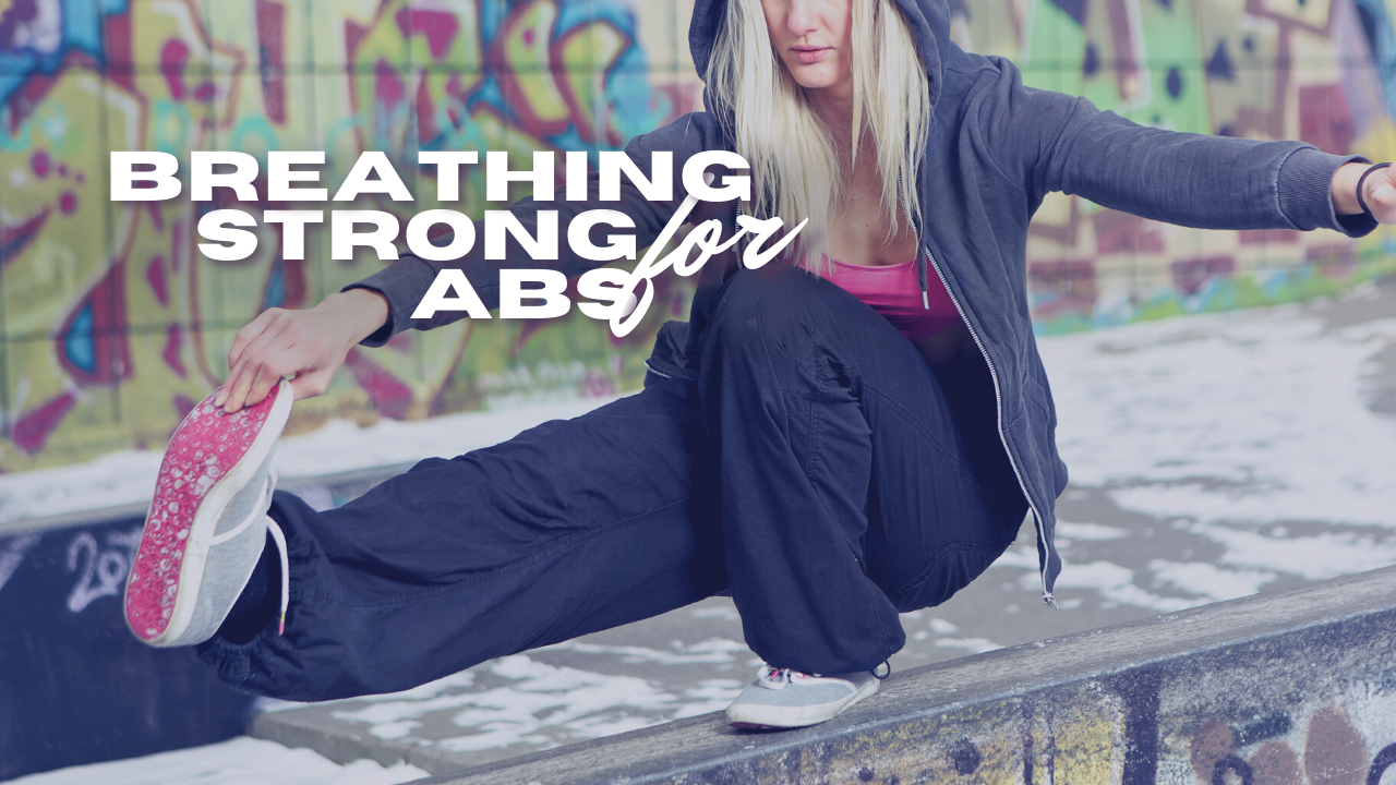 Woman doing a pistol squat. Title Reads: Breathing for Strong Abs