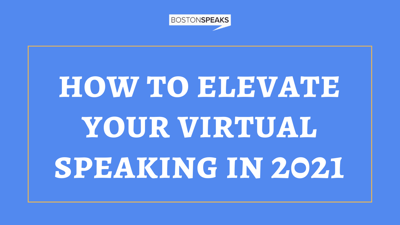 Elevate Your Virtual Speaking In 2021