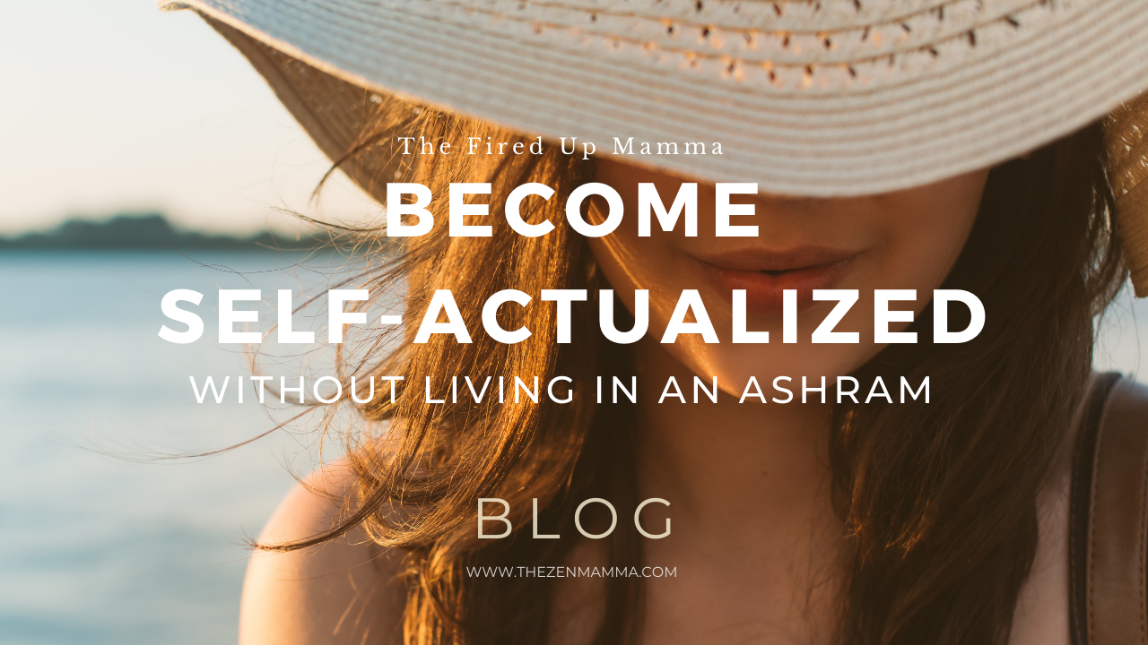 How to Become Self Actualized