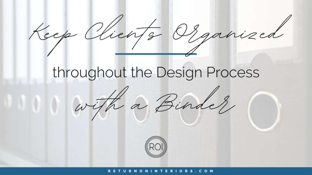Organize your interior design client using a binder