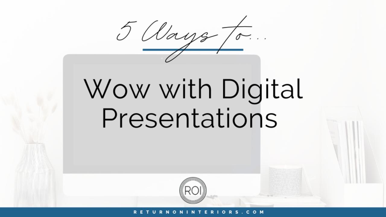 wow with digital design presentations