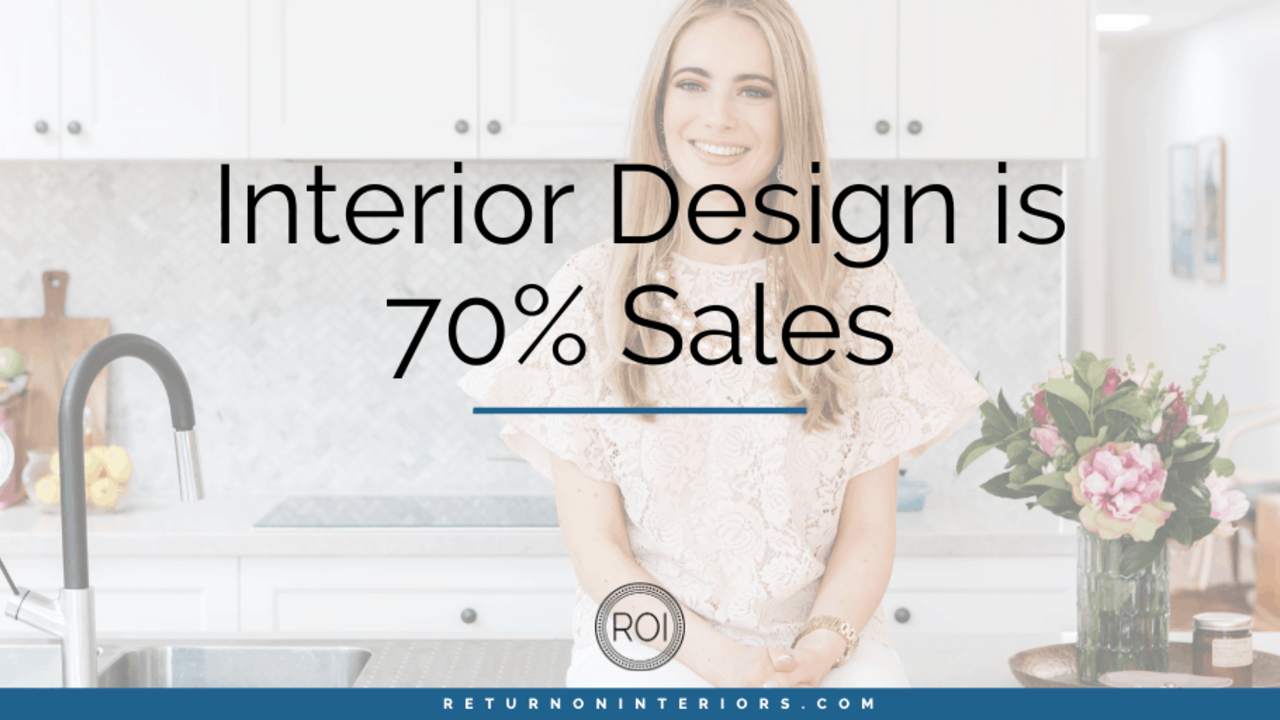 interior design is 70% sales