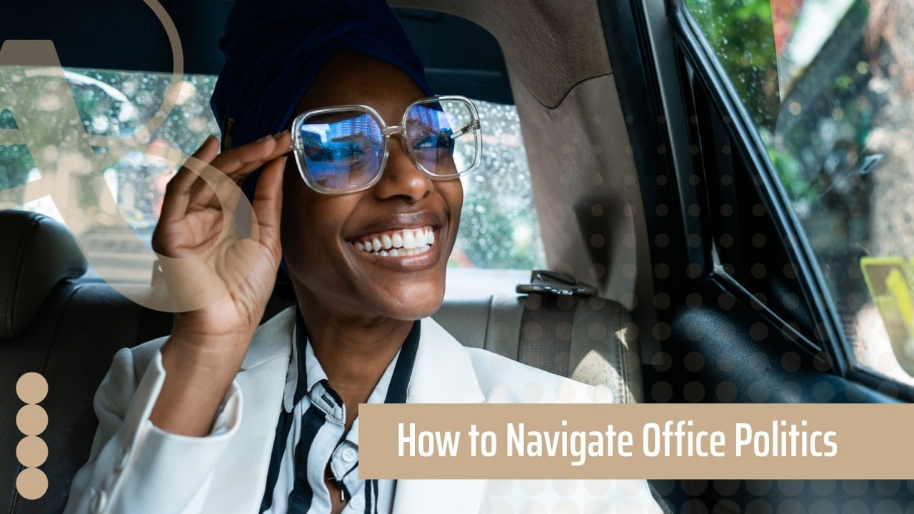 A woman in a car is smiling and touching her glasses. The text next to it reads, how to navigate office politics