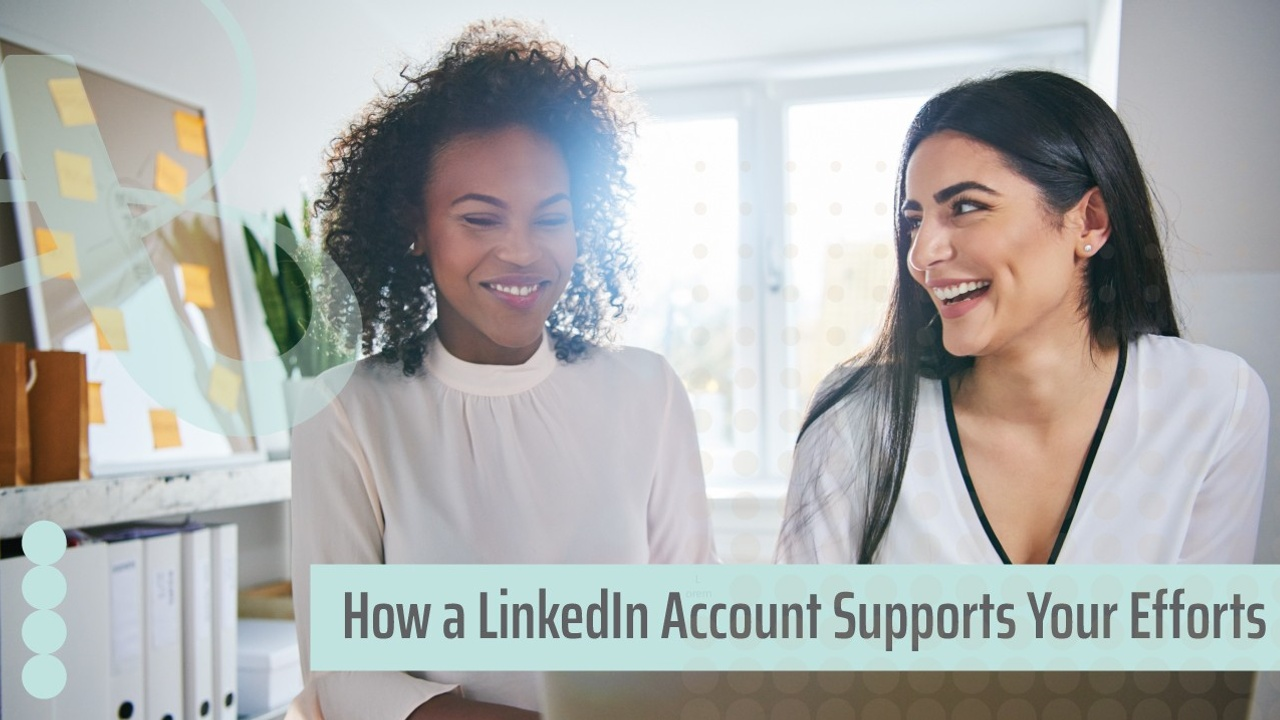Two women sit facing a computer in a home office. They are both smiling. The text reads, how a LinkedIn account supports your entrepreneurial efforts.