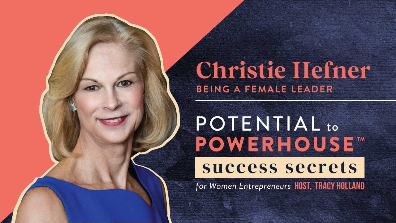 Tracy Holland Interviews Christie Hefner on Being a Female Leader From Potential to Powerhouse Podcast
