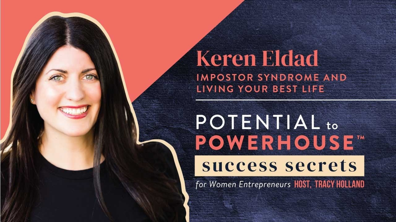 Keren Eldad on Mindset, Imposter Syndrome and Functioning as a Powerhouse