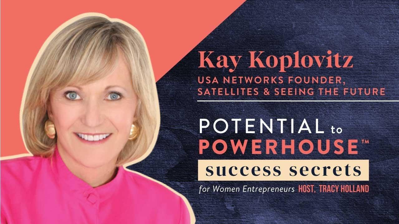 Kay Koplovitz USA Networks Founder, Satellites and Seeing the Future