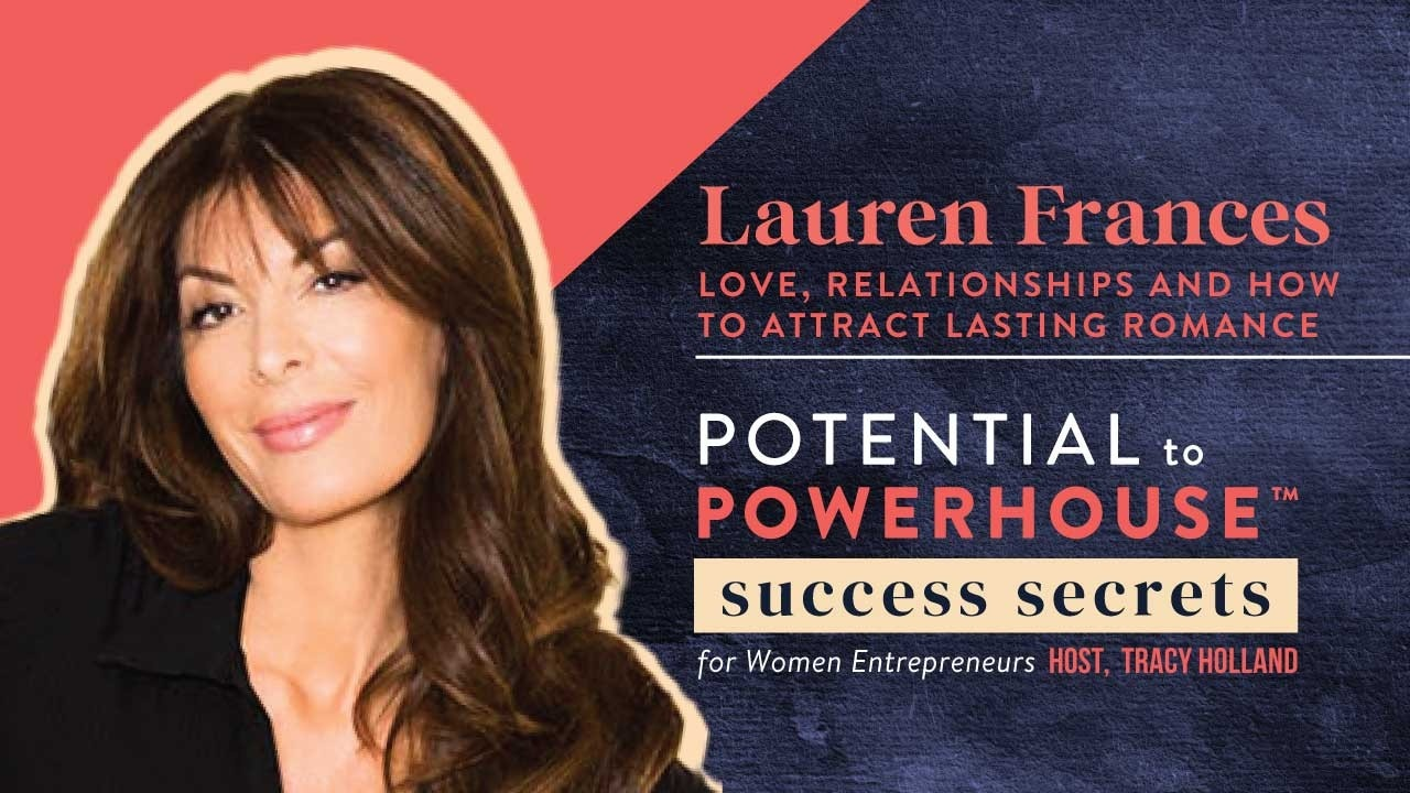 Lauren Frances on Love, Relationships and How to Attract Lasting Romance