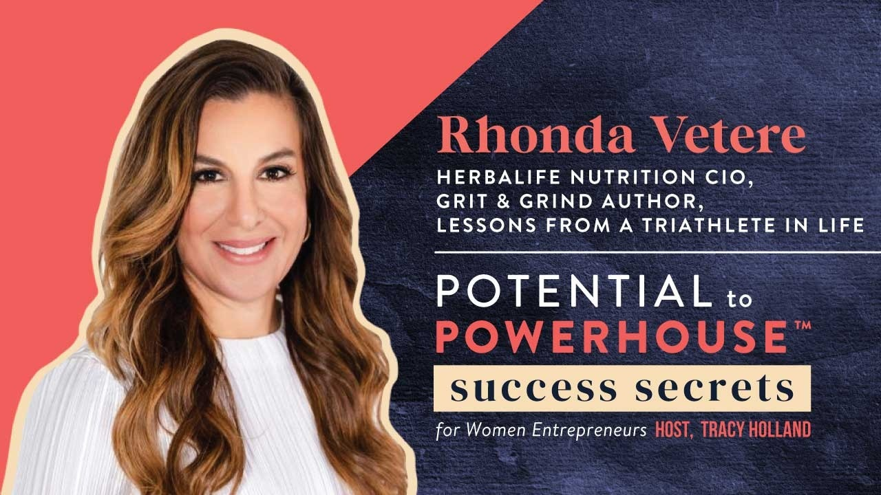 Rhonda Vetere: Herbalife Nutrition CIO, Grit & Grind Author, Lessons from a Triathlete in Life