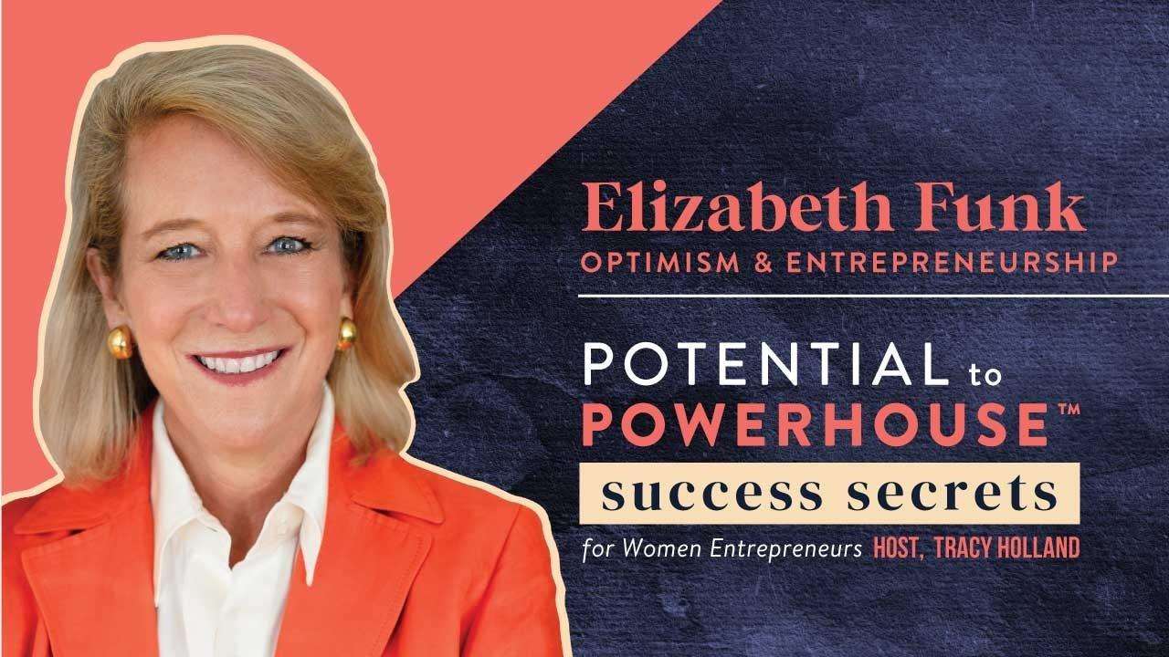 Tracy Holland Interviews Elizabeth Funk on Optimism and Entrepreneurship