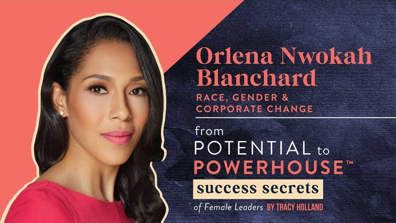 Tracy Holland Interviews Orlena Nwokah Blanchard on Race, Gender and Corporate Change