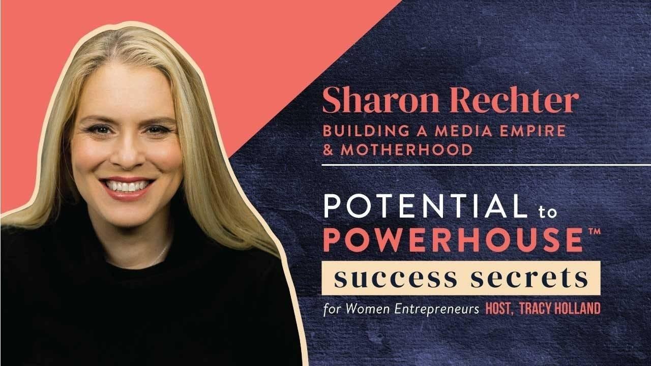 Sharon Rechter Building a Media Empire & Motherhood