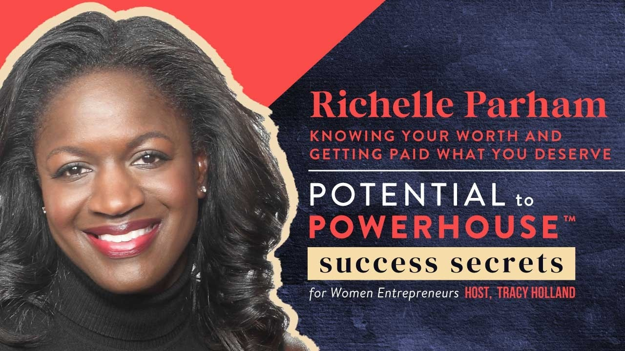 Richelle Parham on Knowing Your Worth and Getting Paid What You Deserve