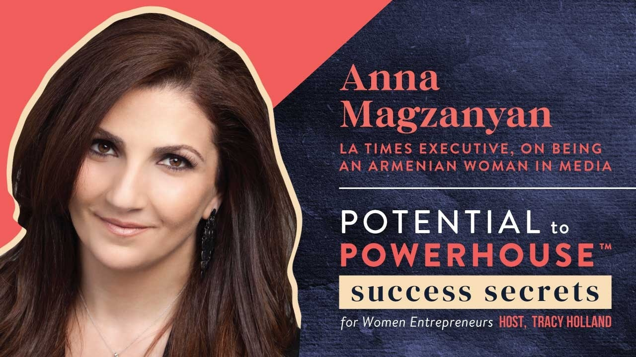 Anna Magzanyan: Chief of LA Times, On Being an Armenian Powerhouse Woman in Media