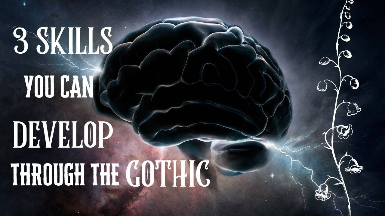 Skills to develop with the Gothic
