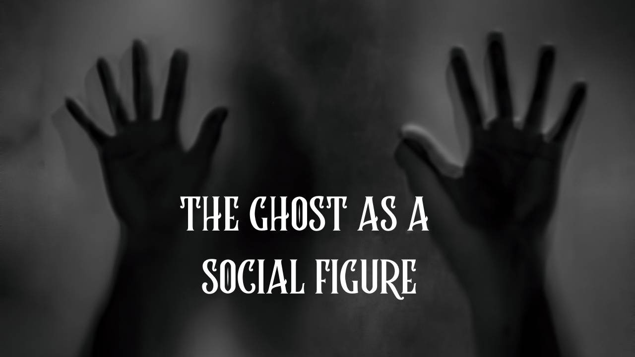 Ghost as a social figure