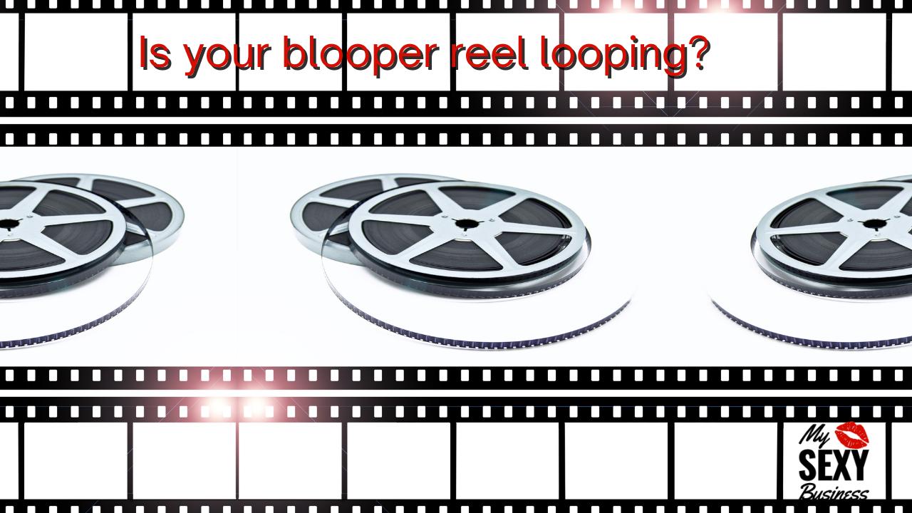 Is Your Blooper Reel Looping?