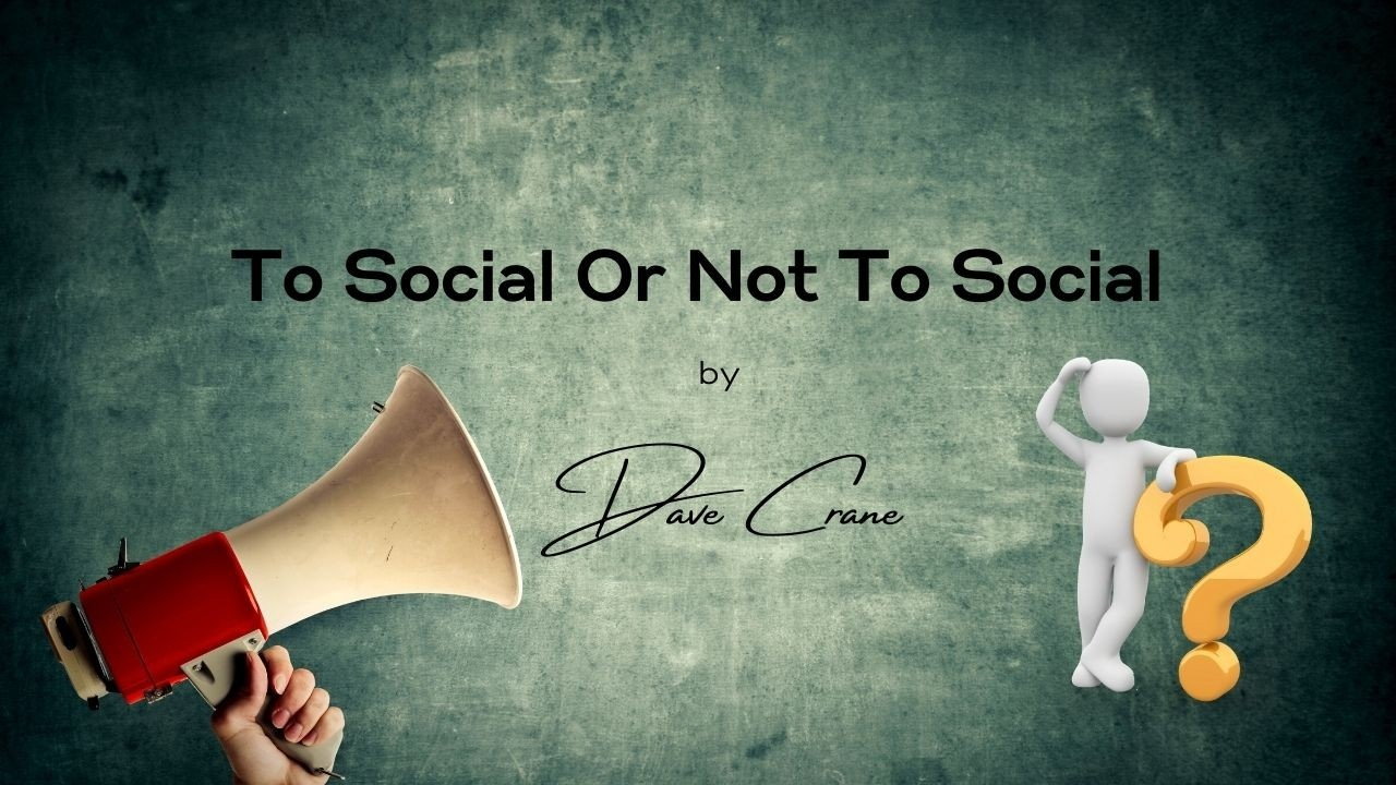 To social or not to social by Dave Crane