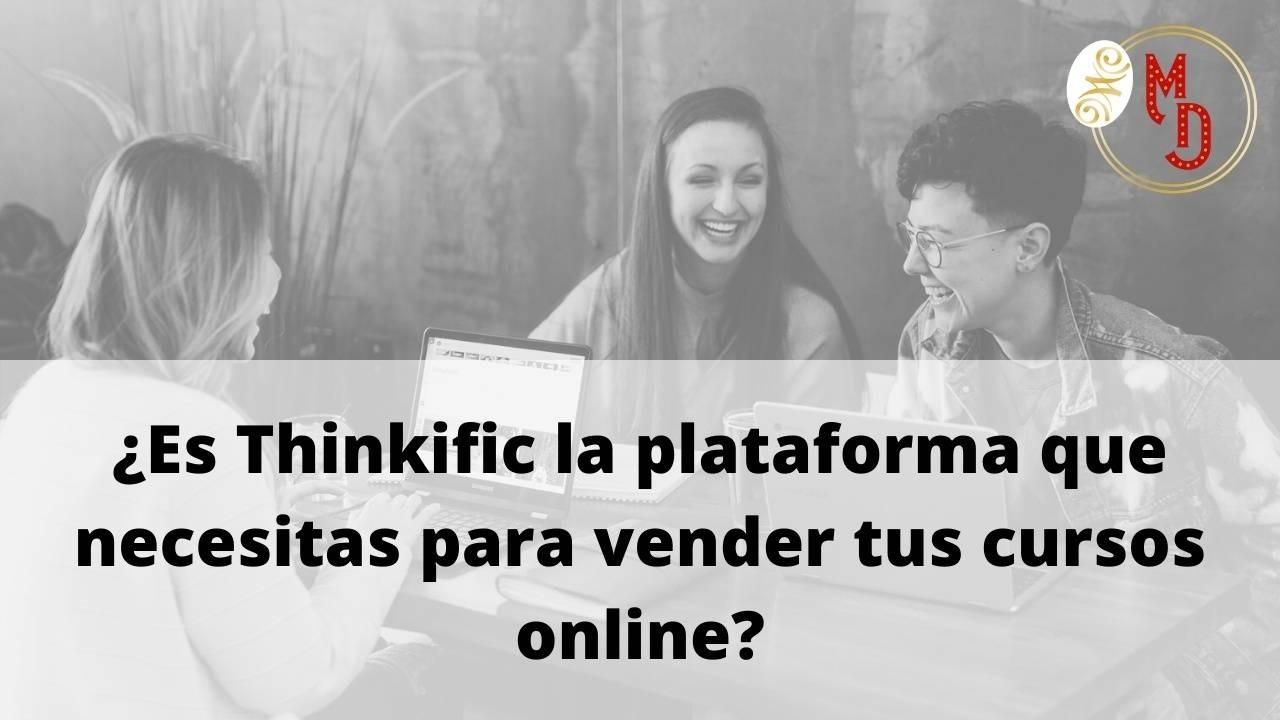 Thinkific: precios, funcionalidades y recomendaciones