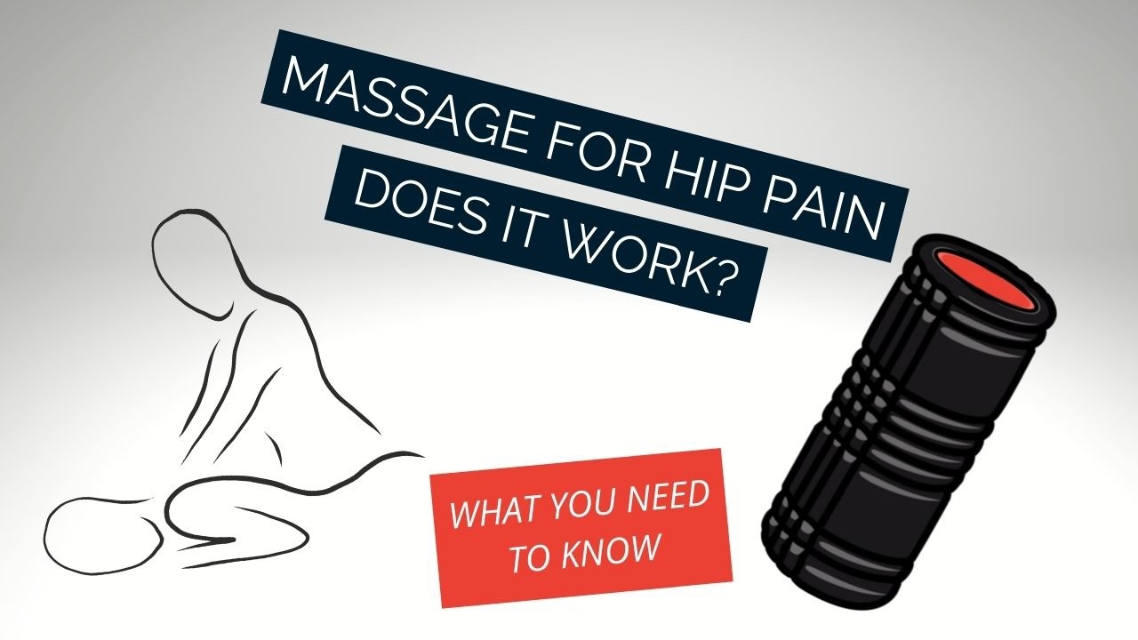 Massage for Hip Pain.  Does it work?