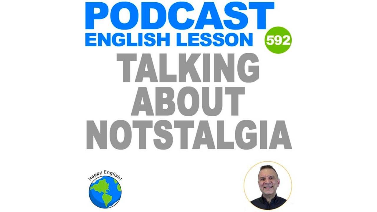Talking About Nostalgia In English
