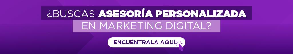 ¿Buscas asesoria personalizada en marketing digital? Encuentrala aquí
