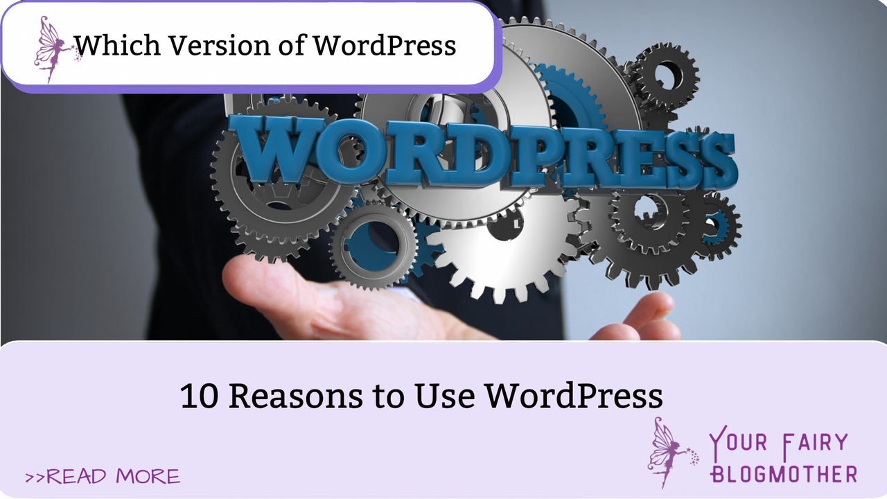 Blue and purple WordPress, pink Your Fairy Blogmother, 10 Reasons to Use WordPress