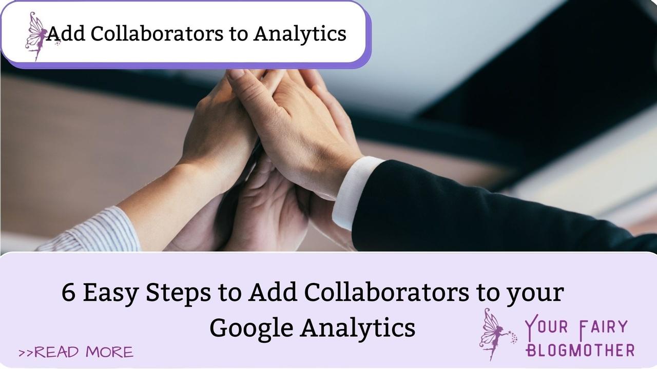 collaborators hands 6 steps to add collaborators to Google Analytics