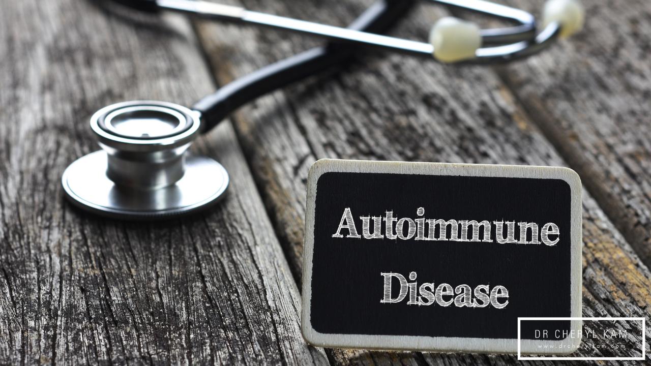 Dr Cheryl Kam - Blog - Functional medicine coach - Singapore - Understanding Autoimmunity
