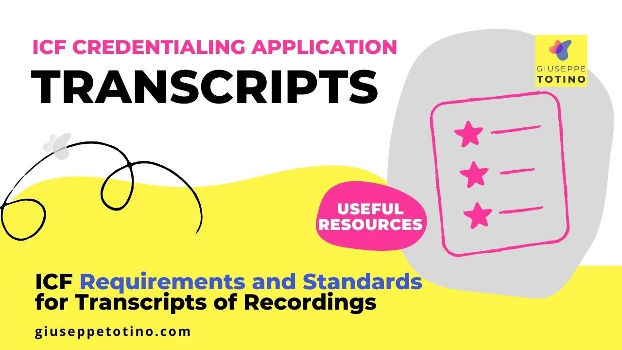 Giuseppe Totino MCC ICF Experienced Credentialing Mentor Coach - Blog - What are the ICF requirements and standards for transcripts